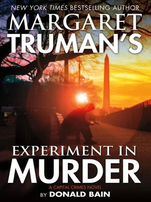cover image of Margaret Truman's Experiment in Murder--A Capital Crimes Novel