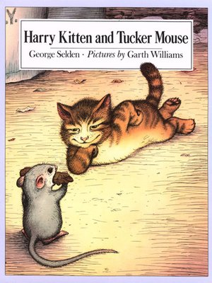 cover image of Harry Kitten and Tucker Mouse