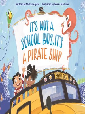 cover image of It's Not a School Bus, It's a Pirate Ship