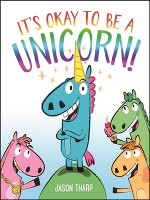cover image of It's Okay to Be a Unicorn!