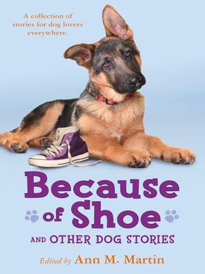 cover image of Because of Shoe and Other Dog Stories