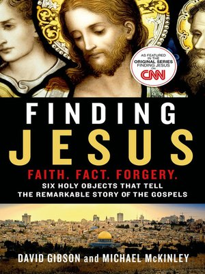 cover image of Finding Jesus--Faith. Fact. Forgery.