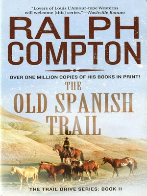 cover image of The Old Spanish Trail--The Trail Drive, Book 11