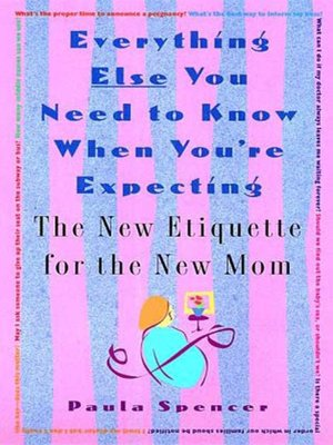 cover image of Everything Else You Need to Know When You're Expecting