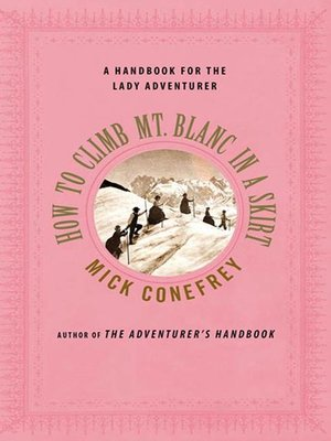 cover image of How to Climb Mt. Blanc in a Skirt