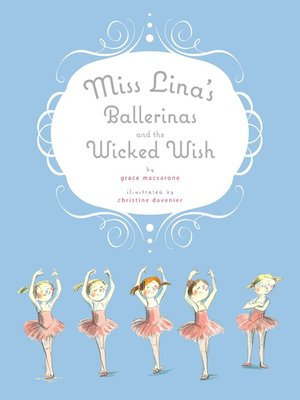 cover image of Miss Lina's Ballerinas and the Wicked Wish