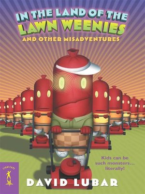 cover image of In the Land of the Lawn Weenies