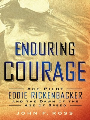 cover image of Enduring Courage--Ace Pilot Eddie Rickenbacker and the Dawn of the Age of Speed