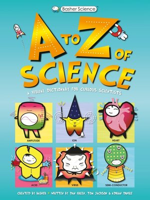 cover image of Basher Science: An a to Z of Science