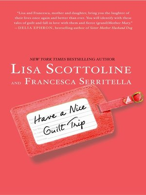 cover image of Have a Nice Guilt Trip