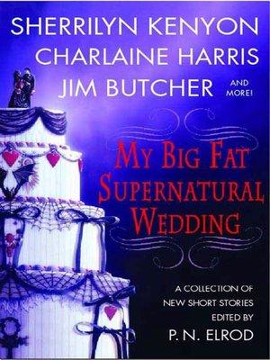cover image of My Big Fat Supernatural Wedding