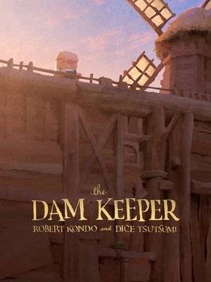 cover image of The Dam Keeper Series, Book 1