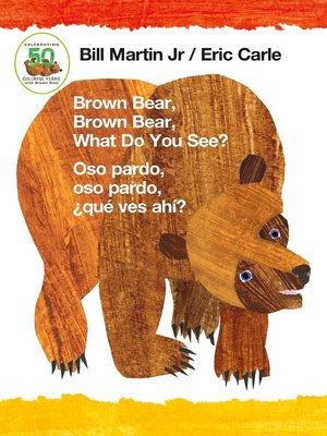 cover image of Brown Bear, Brown Bear, What Do You See? / Oso pardo, oso pardo, ¿qué  ves ahí? (Bilingual board book--English / Spanish)