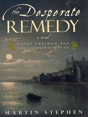 cover image of The Desperate Remedy: Henry Gresham and the Gunpowder Plot
