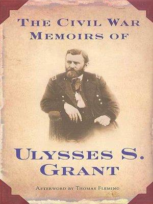 cover image of The Civil War Memoirs of Ulysses S. Grant