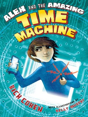 cover image of Alex and the Amazing Time Machine