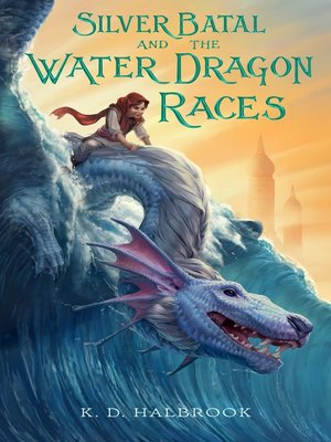 cover image of Silver Batal and the Water Dragon Races