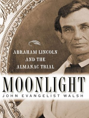 cover image of Moonlight--Abraham Lincoln and the Almanac Trial