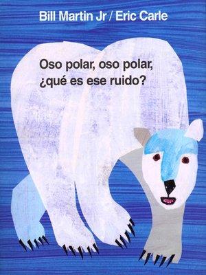 cover image of Oso polar, oso polar, ¿qué es ese ruido?