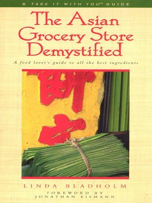cover image of The Asian Grocery Store Demystified