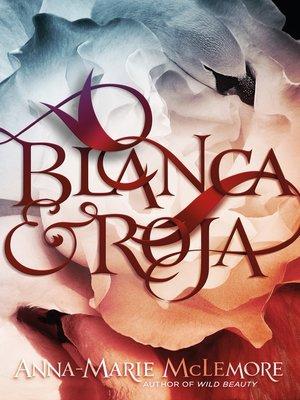 cover image of Blanca & Roja