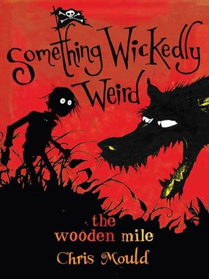 cover image of The Wooden Mile--Something Wickedly Weird, Volume 1