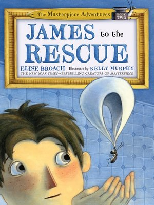 cover image of James to the Rescue--The Masterpiece Adventures Book Two