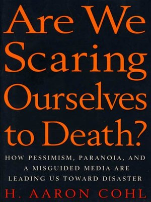 cover image of Are We Scaring Ourselves to Death?