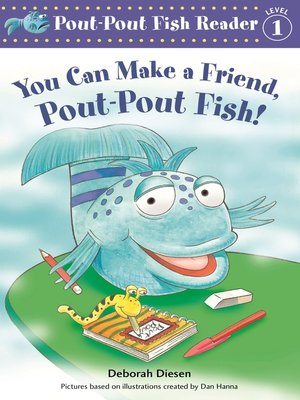 cover image of You Can Make a Friend, Pout-Pout Fish!
