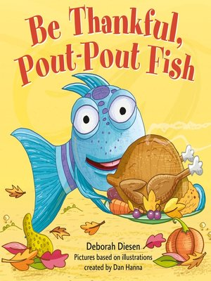 cover image of Be Thankful, Pout-Pout Fish