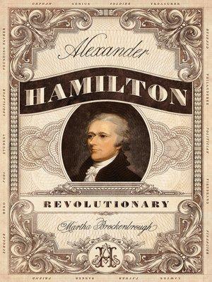 cover image of Alexander Hamilton, Revolutionary