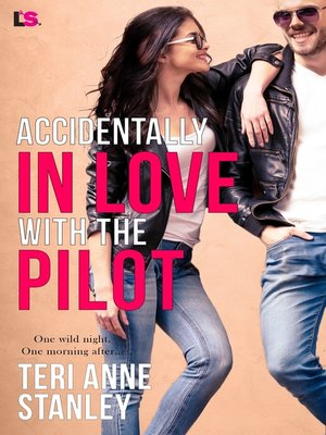 cover image of Accidentally in Love with the Pilot