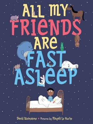 cover image of All My Friends Are Fast Asleep