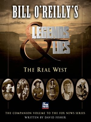 cover image of Bill O'Reilly's Legends and Lies--The Real West