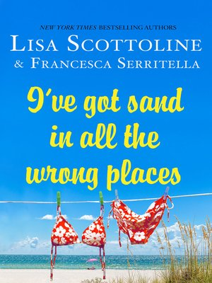 cover image of I've Got Sand In All the Wrong Places