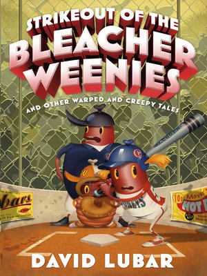 cover image of Strikeout of the Bleacher Weenies: And Other Warped and Creepy Tales