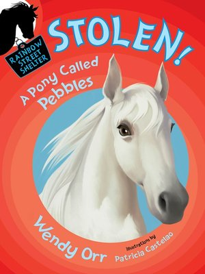 cover image of STOLEN! a Pony Called Pebbles
