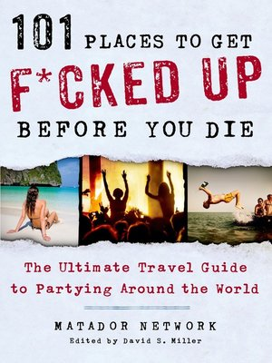 cover image of 101 Places to Get F*cked Up Before You Die