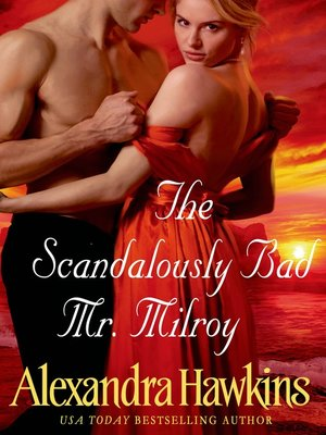 cover image of The Scandalously Bad Mr. Milroy
