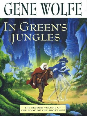 cover image of In Green's Jungles--The Second Volume of 'The Book of the Short Sun'