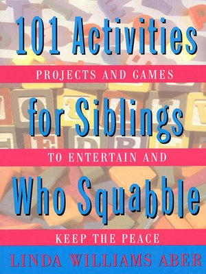 cover image of 101 Activities For Siblings Who Squabble