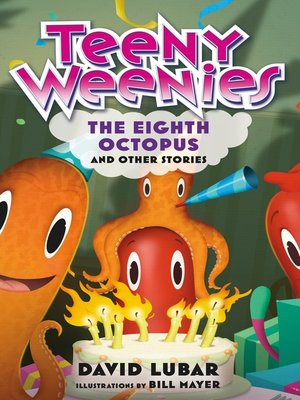 cover image of Teeny Weenies: The Eighth Octopus, And Other Stories