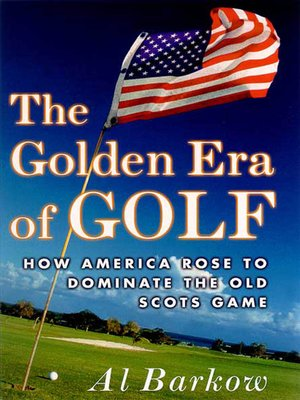 cover image of The Golden Era of Golf