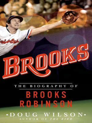 cover image of Brooks--The Biography of Brooks Robinson