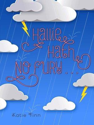 cover image of Hallie Hath No Fury . . .