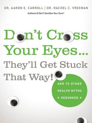 cover image of Don't Cross Your Eyes...They'll Get Stuck That Way!