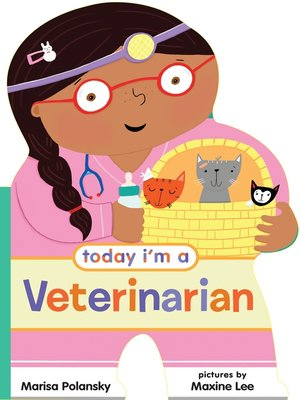 cover image of Today I'm a Veterinarian