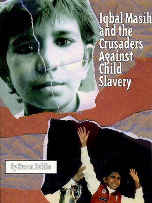 cover image of Iqbal Masih and the Crusaders Against Child Slavery