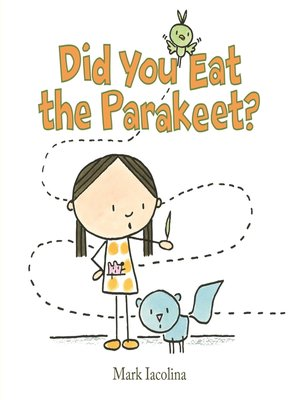cover image of Did You Eat the Parakeet?