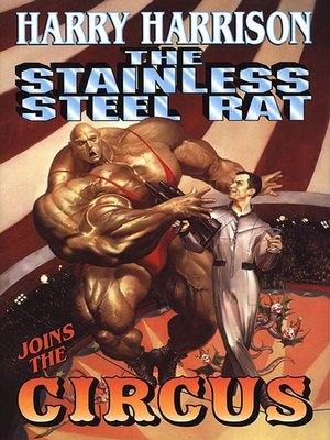 cover image of The Stainless Steel Rat Joins the Circus